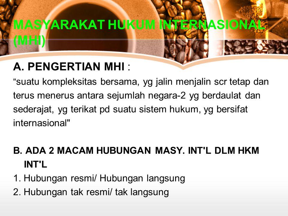 MASYARAKAT HUKUM INTERNASIONAL (MHI) A.
