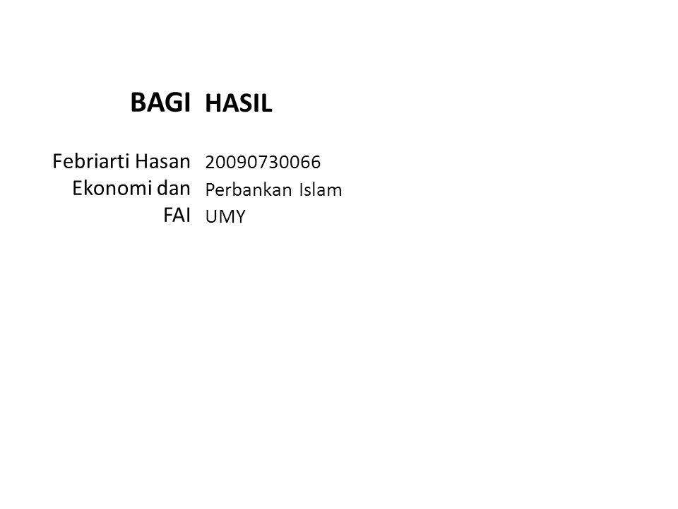 BAGI Febriarti Hasan Ekonomi dan FAI HASIL 20090730066 Perbankan Islam UMY