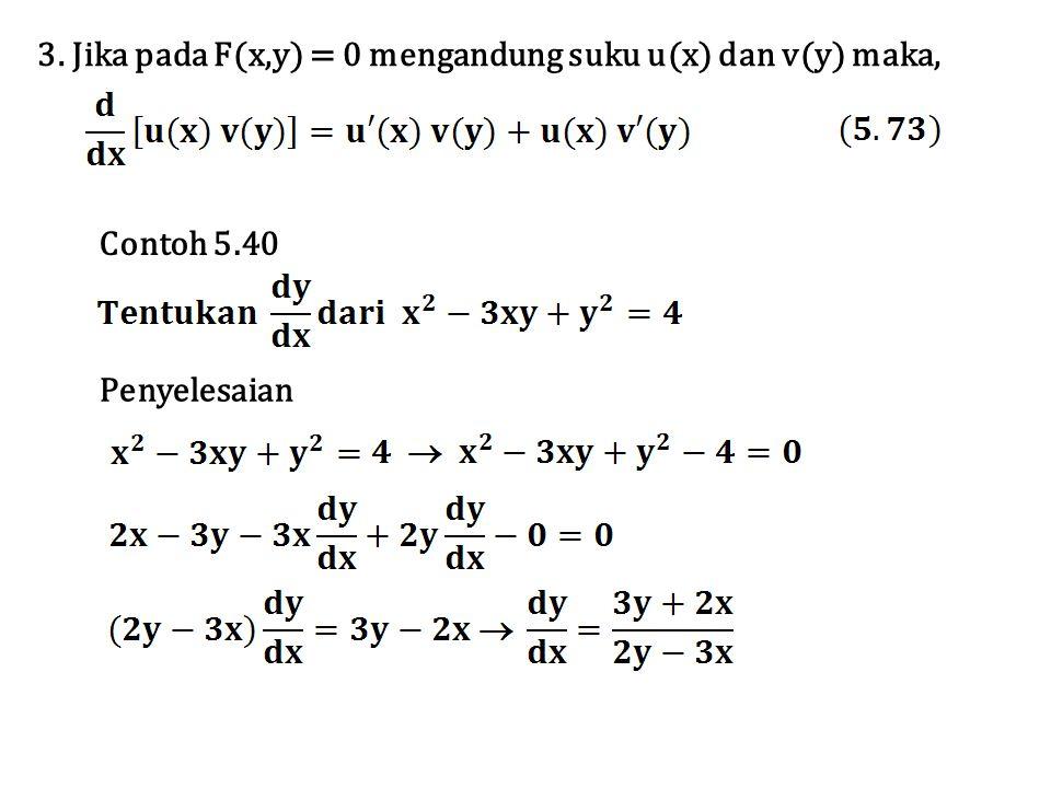 3. Jika pada F(x,y) = 0 mengandung suku u(x) dan v(y) maka, Contoh 5.40 Penyelesaian