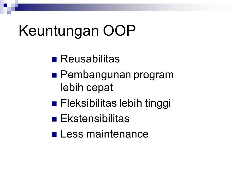 Kata kunci OOP Objek Dapat berupa Class atau Instances.