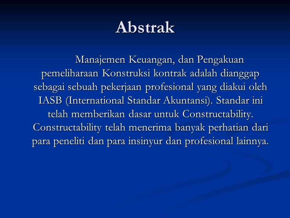 Abstrak Manajemen Keuangan, dan Pengakuan pemeliharaan Konstruksi kontrak adalah dianggap sebagai sebuah pekerjaan profesional yang diakui oleh IASB (
