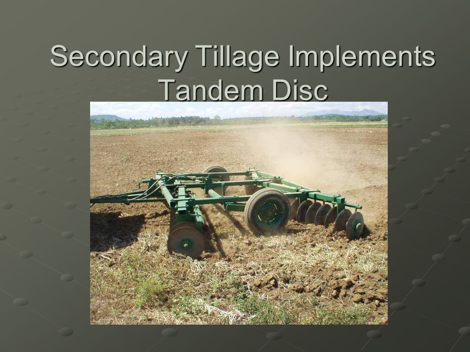 Secondary Tillage Implements Tandem Disc
