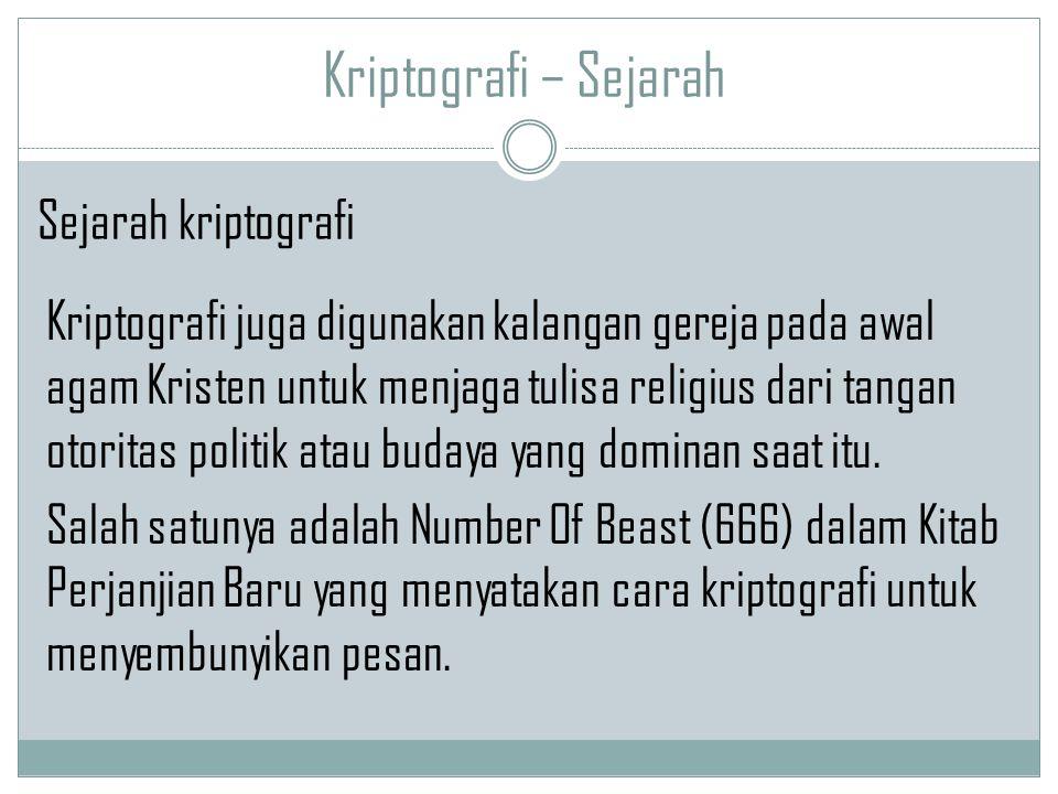 Kriptografi – Sejarah Kriptografi juga digunakan kalangan gereja pada awal agam Kristen untuk menjaga tulisa religius dari tangan otoritas politik ata