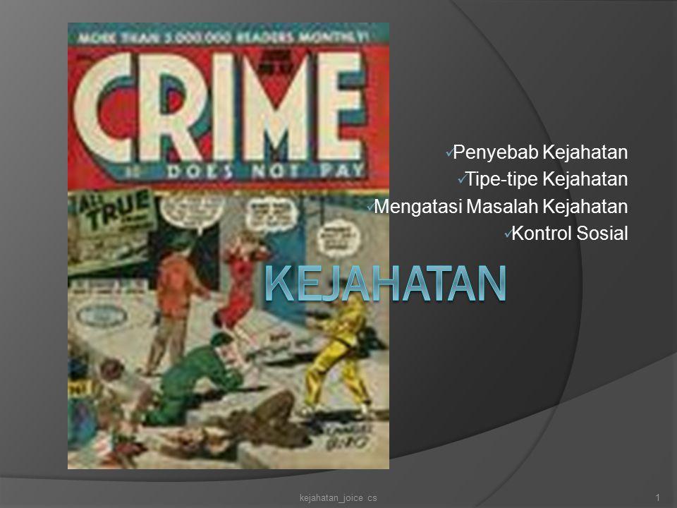 Penyebab Kejahatan Tipe-tipe Kejahatan Mengatasi Masalah Kejahatan Kontrol Sosial 1kejahatan_joice cs