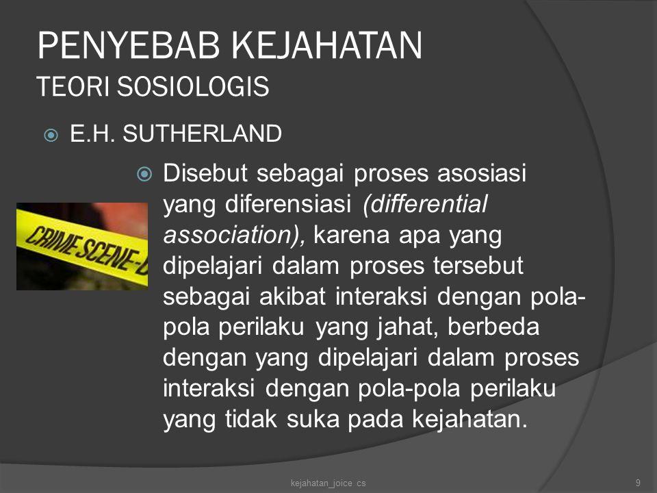 PENYEBAB KEJAHATAN  Bagian pokok dari pola-pola perilaku jahat dipelajari dalam kelompok kecil yang bersifat intim.