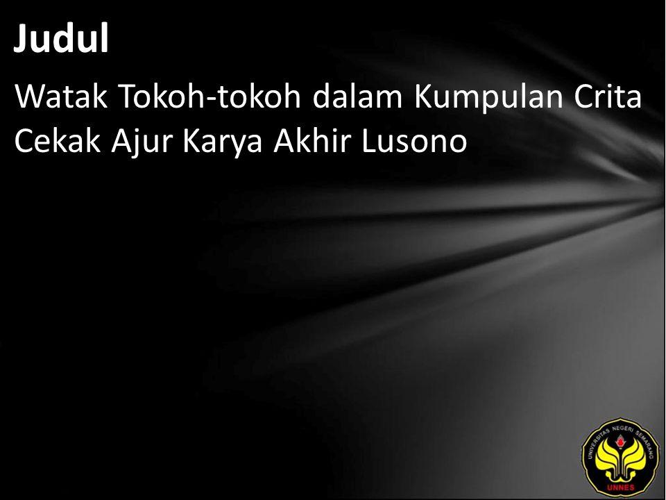 Judul Watak Tokoh-tokoh dalam Kumpulan Crita Cekak Ajur Karya Akhir Lusono