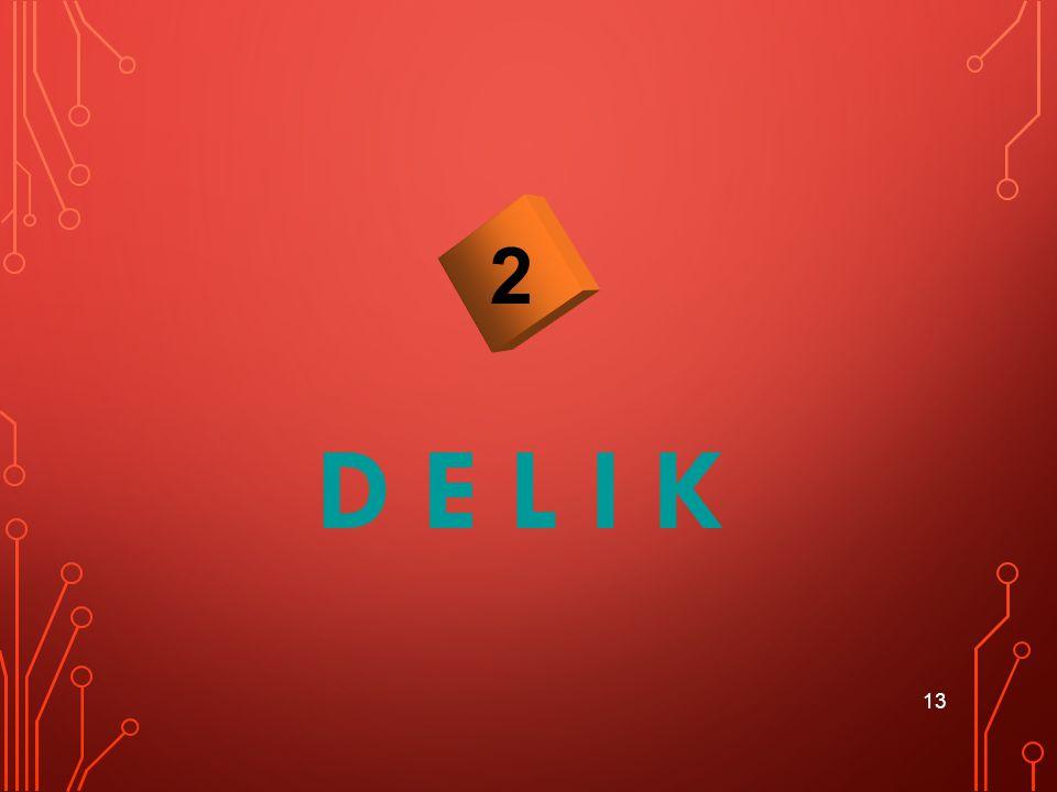 D E L I K 13 2