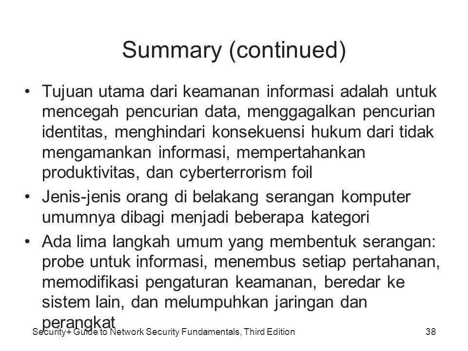 Security+ Guide to Network Security Fundamentals, Third Edition Summary (continued) Tujuan utama dari keamanan informasi adalah untuk mencegah pencuri