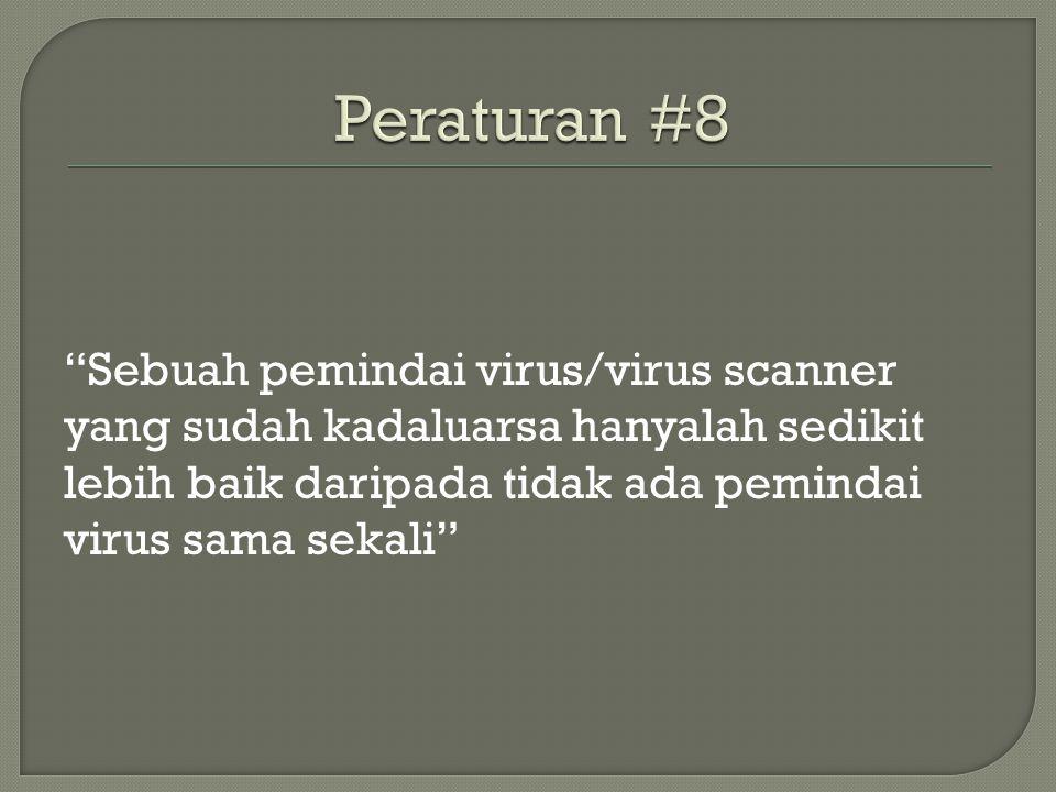 Sebuah pemindai virus/virus scanner yang sudah kadaluarsa hanyalah sedikit lebih baik daripada tidak ada pemindai virus sama sekali