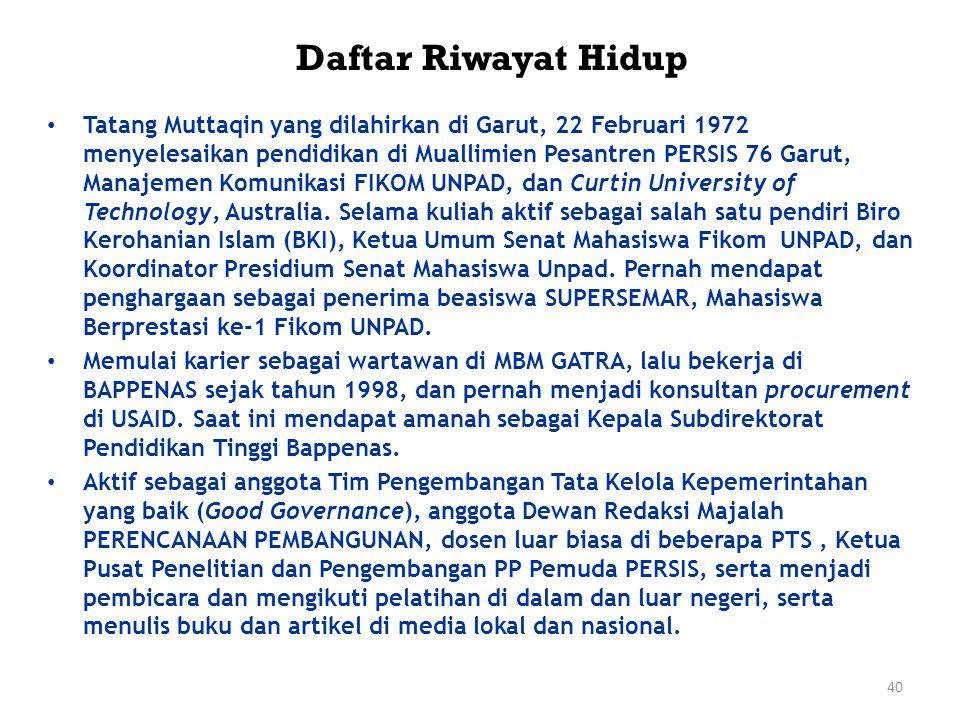 Daftar Riwayat Hidup Tatang Muttaqin yang dilahirkan di Garut, 22 Februari 1972 menyelesaikan pendidikan di Muallimien Pesantren PERSIS 76 Garut, Mana