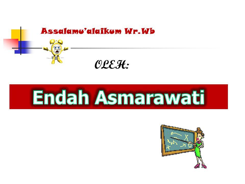 OLEH: Assalamu'alaikum Wr.Wb