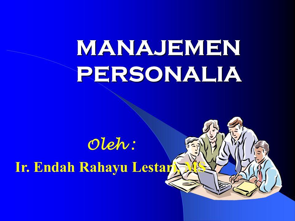 MANAJEMEN PERSONALIA Oleh : Ir. Endah Rahayu Lestari, MS