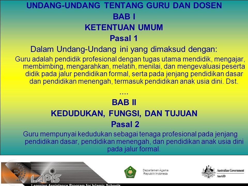 Departemen Agama Republik Indonesia UNDANG-UNDANG TENTANG GURU DAN DOSEN BAB I KETENTUAN UMUM Pasal 1 Dalam Undang-Undang ini yang dimaksud dengan: Gu