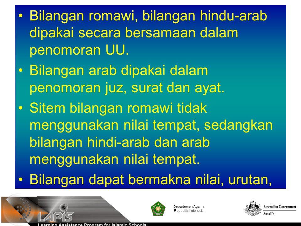 Bilangan romawi, bilangan hindu-arab dipakai secara bersamaan dalam penomoran UU. Bilangan arab dipakai dalam penomoran juz, surat dan ayat. Sitem bil