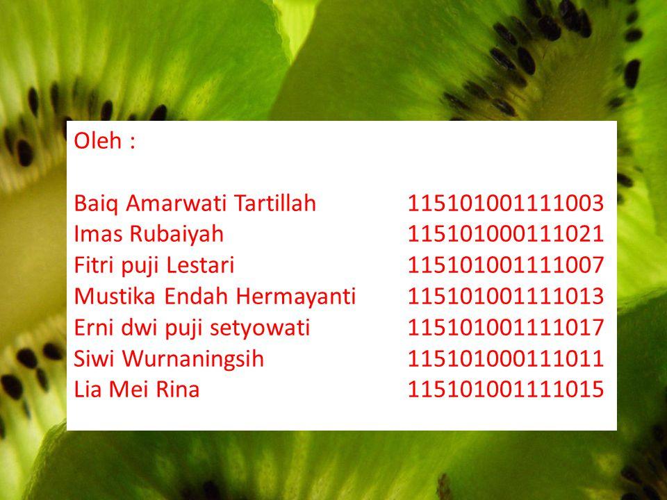 Oleh : Baiq Amarwati Tartillah115101001111003 Imas Rubaiyah115101000111021 Fitri puji Lestari115101001111007 Mustika Endah Hermayanti115101001111013 E