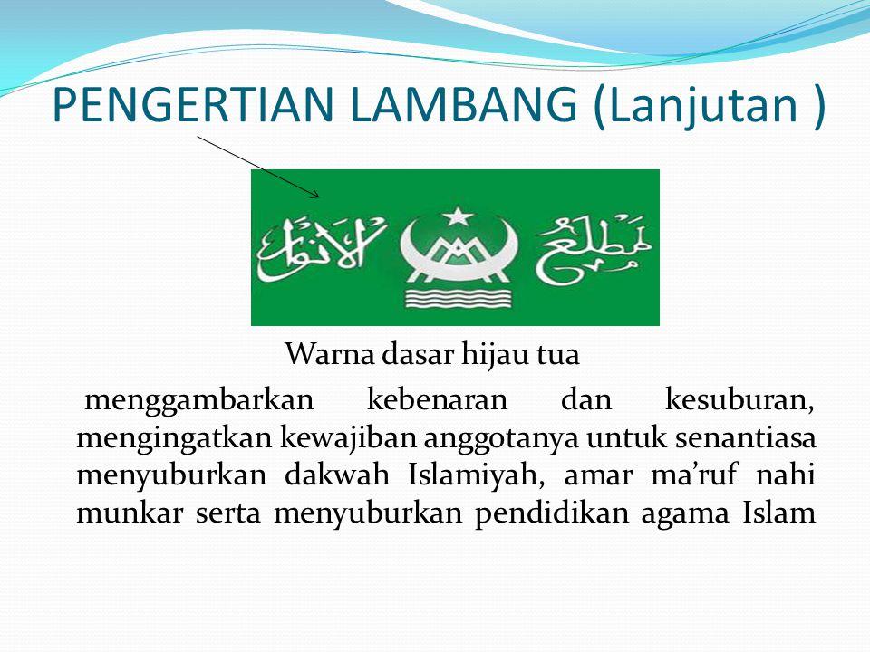 PENGERTIAN LAMBANG (Lanjutan ) Warna dasar hijau tua menggambarkan kebenaran dan kesuburan, mengingatkan kewajiban anggotanya untuk senantiasa menyuburkan dakwah Islamiyah, amar ma'ruf nahi munkar serta menyuburkan pendidikan agama Islam