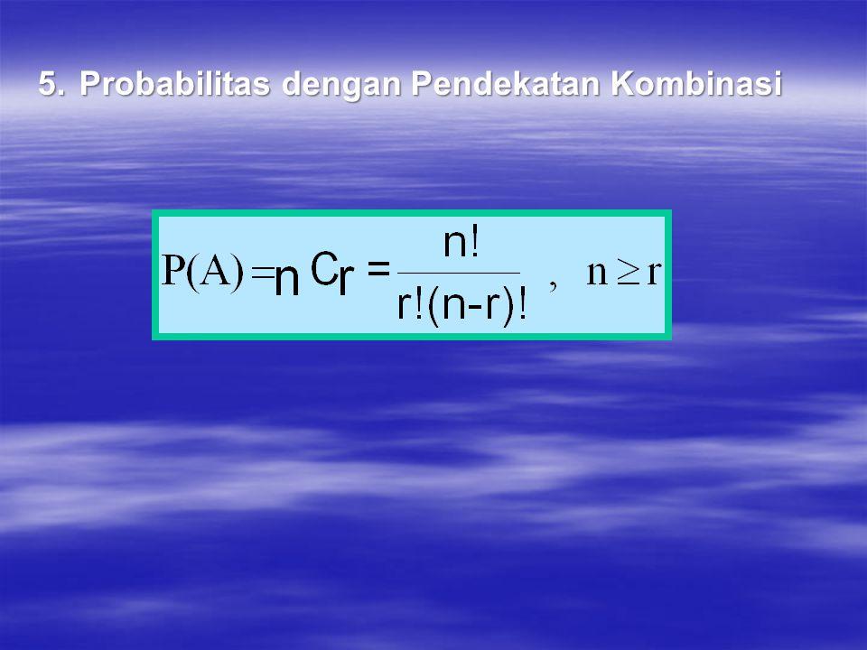 5.Probabilitas dengan Pendekatan Kombinasi