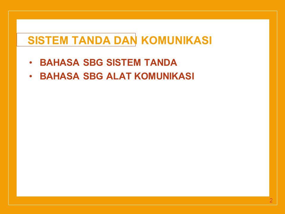Click to edit Master title style 2 SISTEM TANDA DAN KOMUNIKASI BAHASA SBG SISTEM TANDA BAHASA SBG ALAT KOMUNIKASI