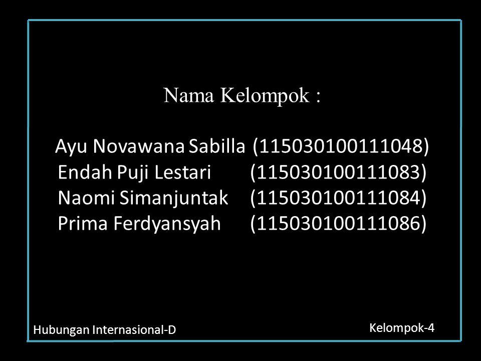 Nama Kelompok : Ayu Novawana Sabilla (115030100111048) Endah Puji Lestari (115030100111083) Naomi Simanjuntak (115030100111084) Prima Ferdyansyah (115
