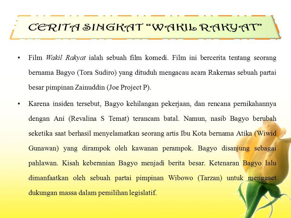 Film Wakil Rakyat ialah sebuah film komedi. Film ini bercerita tentang seorang bernama Bagyo (Tora Sudiro) yang dituduh mengacau acara Rakernas sebuah