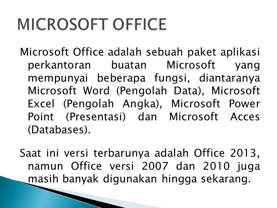 Microsoft Office adalah sebuah paket aplikasi perkantoran buatan Microsoft yang mempunyai beberapa fungsi, diantaranya Microsoft Word (Pengolah Data),
