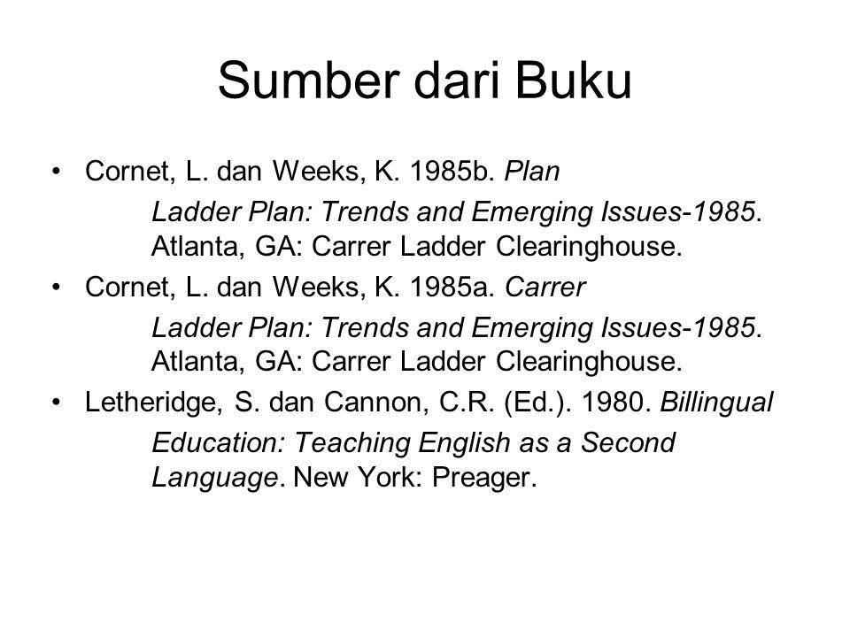 Sumber dari Buku Cornet, L. dan Weeks, K. 1985b. Plan Ladder Plan: Trends and Emerging Issues-1985. Atlanta, GA: Carrer Ladder Clearinghouse. Cornet,