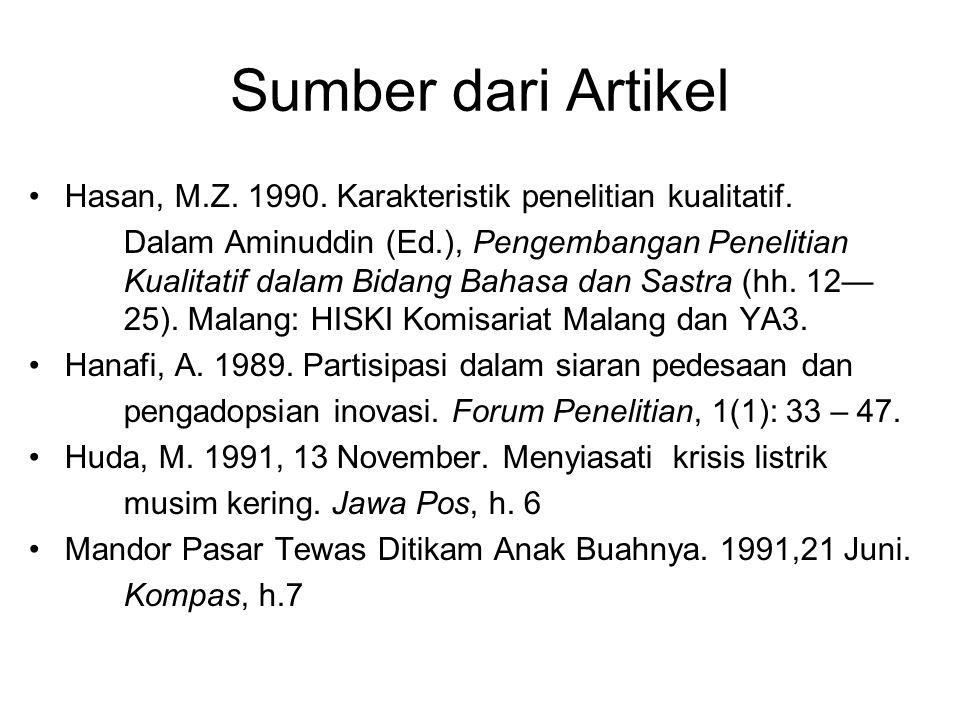 Sumber dari Artikel Hasan, M.Z. 1990. Karakteristik penelitian kualitatif. Dalam Aminuddin (Ed.), Pengembangan Penelitian Kualitatif dalam Bidang Baha