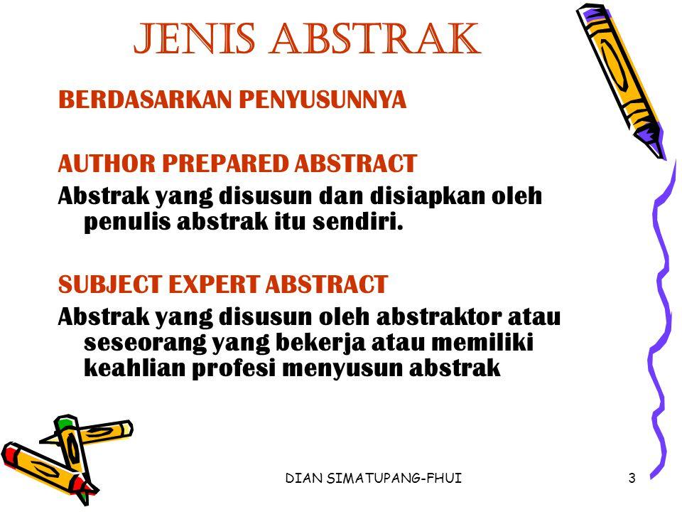 DIAN SIMATUPANG-FHUI4 Jenis Abstrak -PROFESSIONAL ABSTRACT -III.BERDASARKAN BENTUKNYA: -TELEGRAPHIC ABSTRACT - STATISTICAL (TABULAR) ABSTRACT