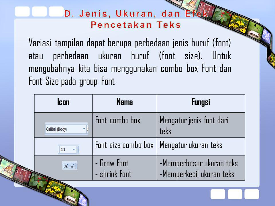 Variasi tampilan dapat berupa perbedaan jenis huruf (font) atau perbedaan ukuran huruf (font size). Untuk mengubahnya kita bisa menggunakan combo box