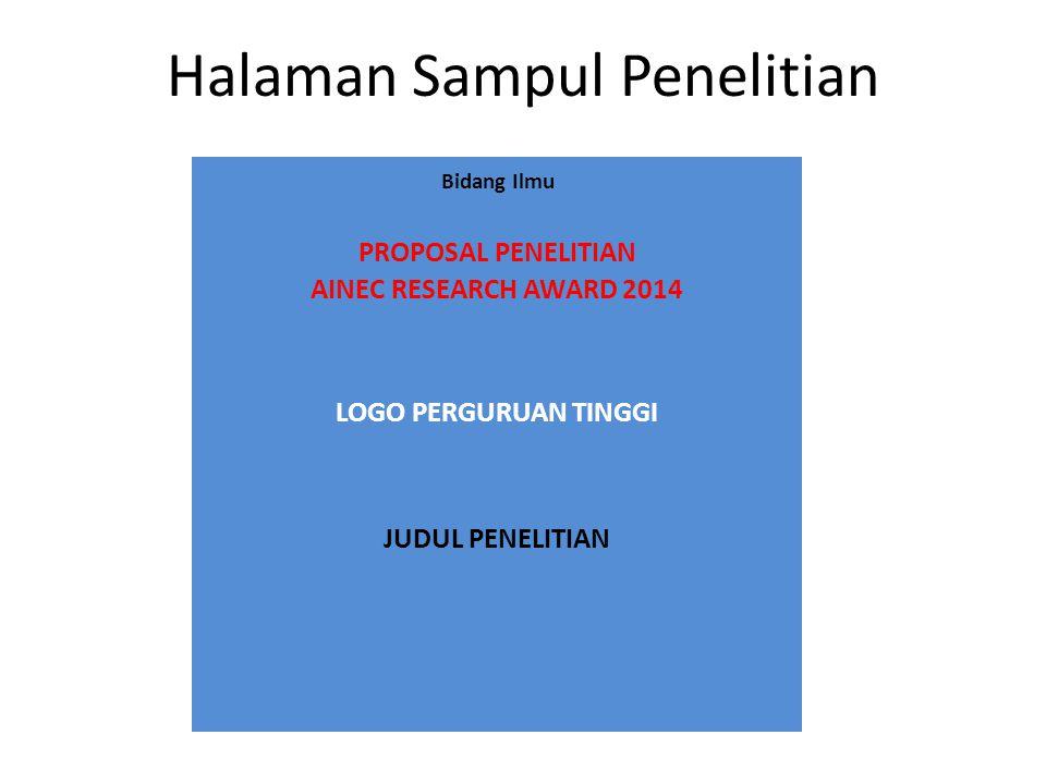 Halaman Sampul Penelitian Bidang Ilmu PROPOSAL PENELITIAN AINEC RESEARCH AWARD 2014 LOGO PERGURUAN TINGGI JUDUL PENELITIAN