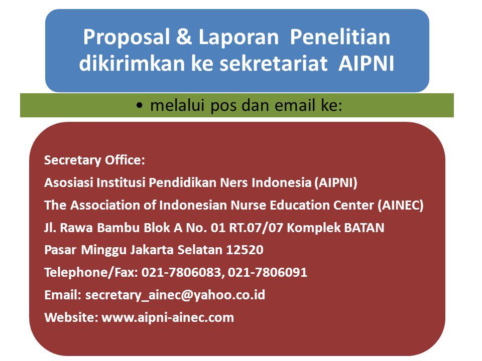 Proposal & Laporan Penelitian dikirimkan ke sekretariat AIPNI melalui pos dan email ke: Secretary Office: Asosiasi Institusi Pendidikan Ners Indonesia