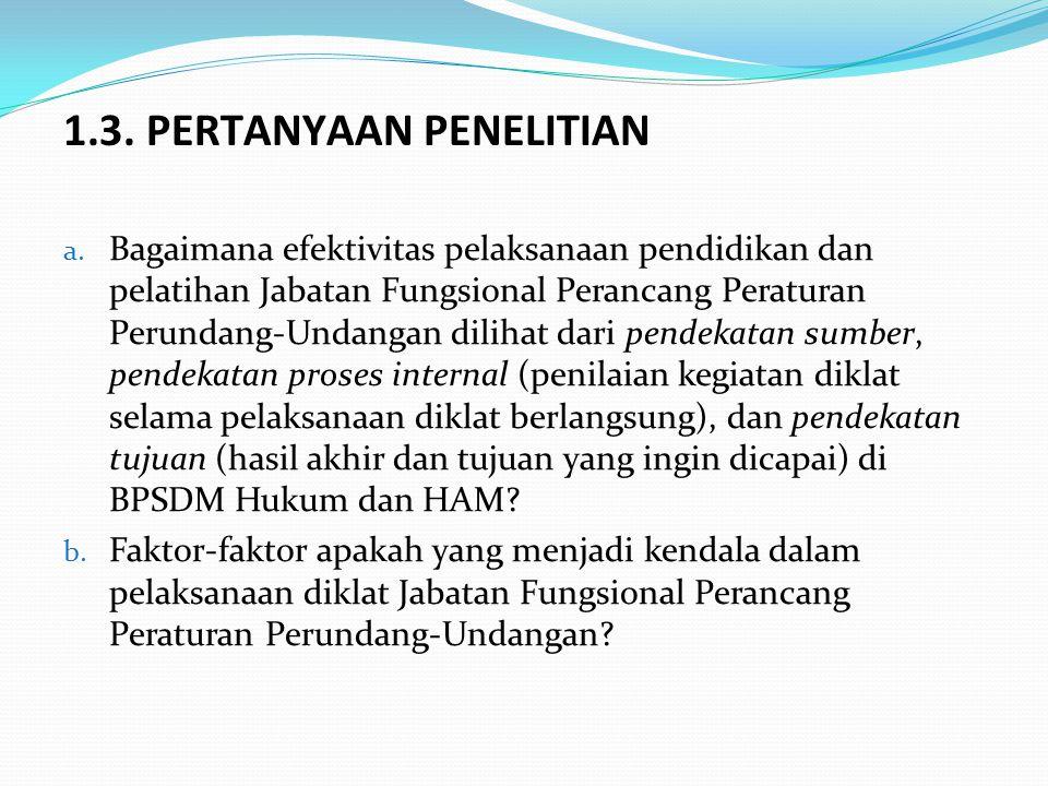 a. Bagaimana efektivitas pelaksanaan pendidikan dan pelatihan Jabatan Fungsional Perancang Peraturan Perundang-Undangan dilihat dari pendekatan sumber