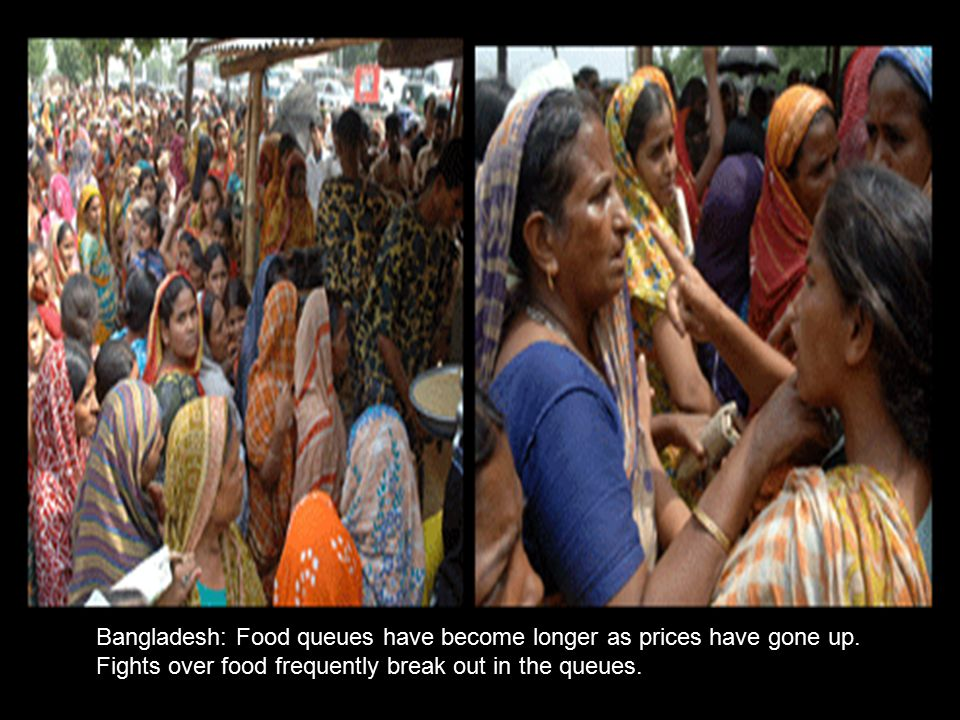 Bangladesh: Food queues have become longer as prices have gone up.