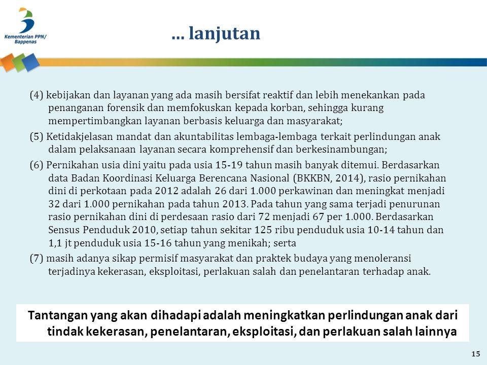 ... lanjutan (4) kebijakan dan layanan yang ada masih bersifat reaktif dan lebih menekankan pada penanganan forensik dan memfokuskan kepada korban, se
