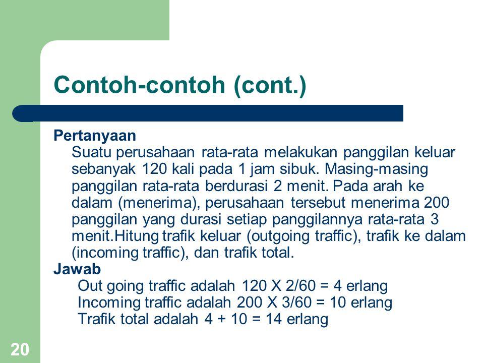 19 Contoh-contoh Misalkan ada suatu sentral.