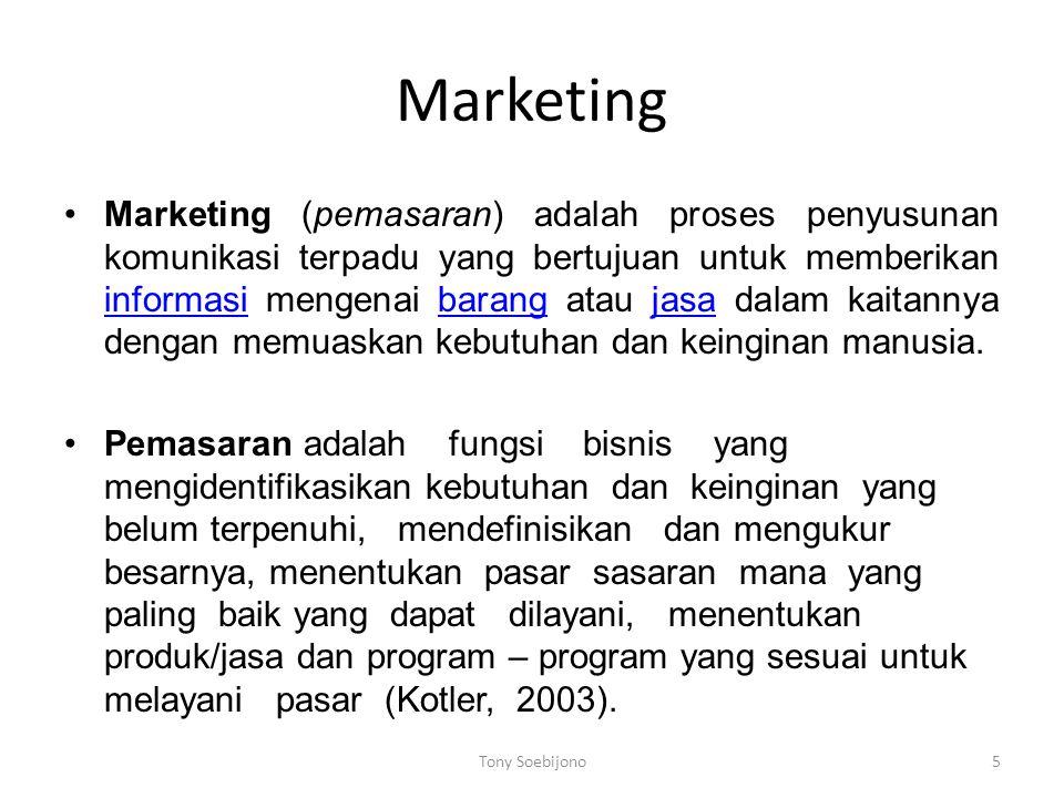 Marketing Marketing (pemasaran) adalah proses penyusunan komunikasi terpadu yang bertujuan untuk memberikan informasi mengenai barang atau jasa dalam kaitannya dengan memuaskan kebutuhan dan keinginan manusia.