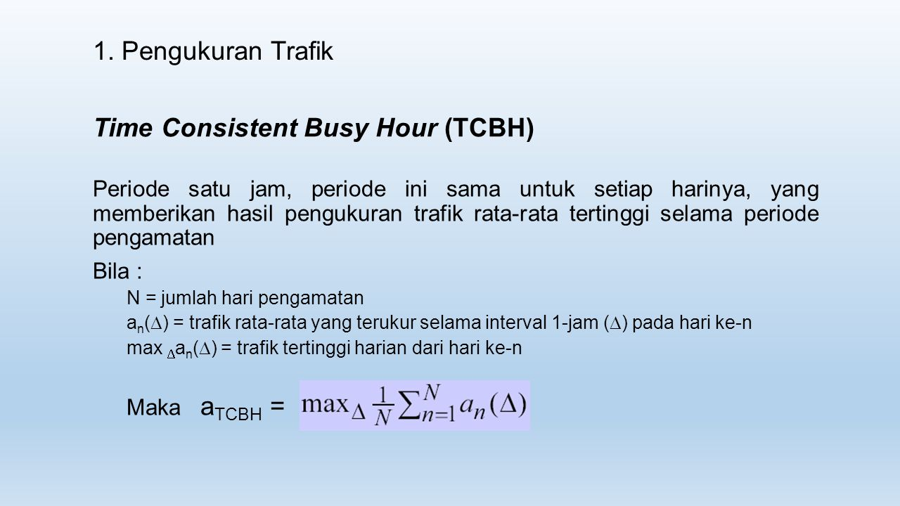 1. Pengukuran Trafik Periode satu jam, periode ini sama untuk setiap harinya, yang memberikan hasil pengukuran trafik rata-rata tertinggi selama perio