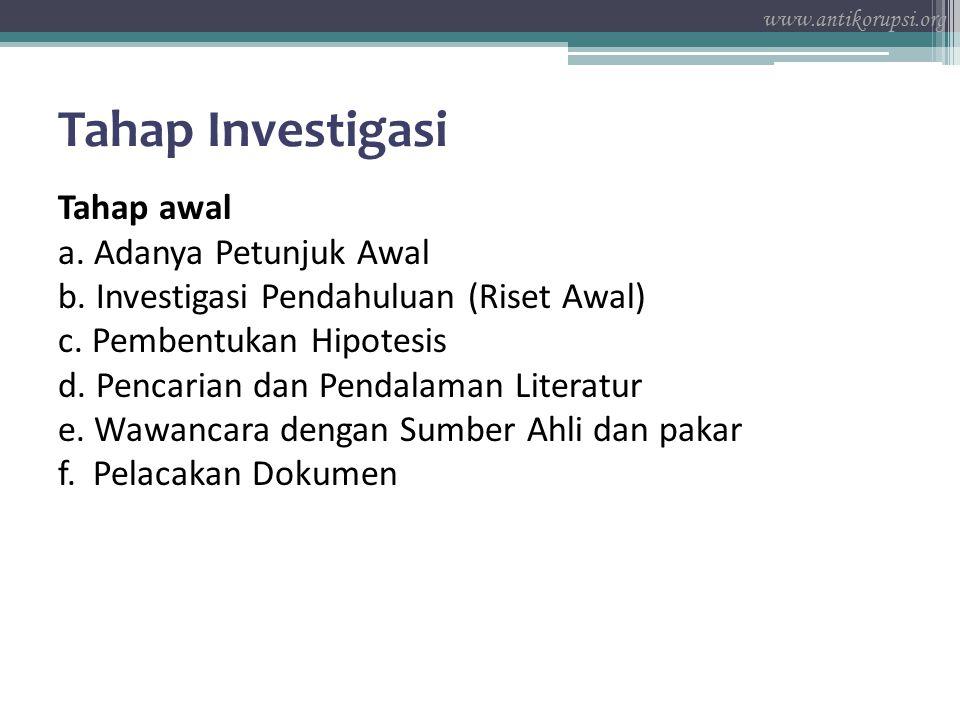 Tahap Investigasi Tahap awal a.Adanya Petunjuk Awal b.