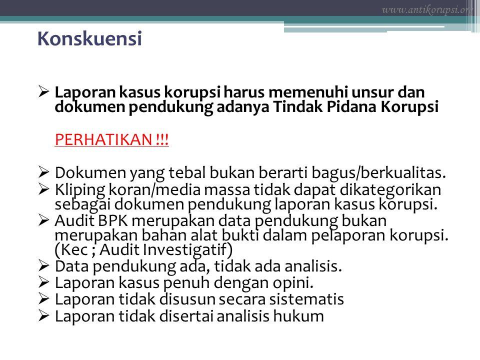 Konskuensi  Laporan kasus korupsi harus memenuhi unsur dan dokumen pendukung adanya Tindak Pidana Korupsi PERHATIKAN !!.