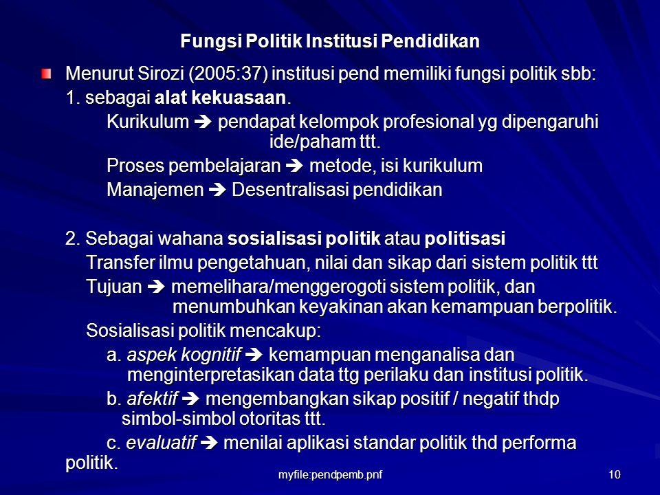 myfile:pendpemb.pnf 9 Pembangunan Politik  Pendidikan Dunia pendidikan memainkan peran penting dalam pembangunan politik.