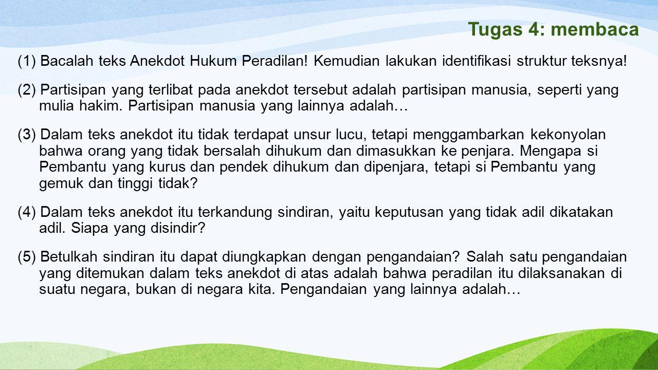 Tugas 4: membaca (1) Bacalah teks Anekdot Hukum Peradilan.