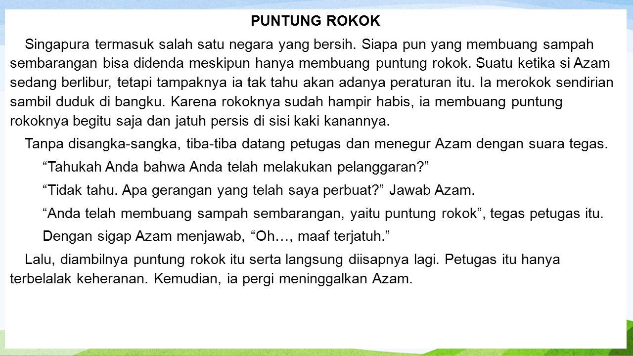 PUNTUNG ROKOK Singapura termasuk salah satu negara yang bersih.