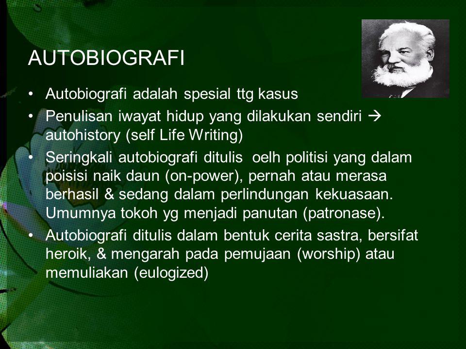 AUTOBIOGRAFI Autobiografi adalah spesial ttg kasus Penulisan iwayat hidup yang dilakukan sendiri  autohistory (self Life Writing) Seringkali autobiog