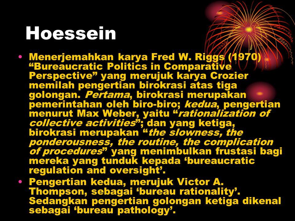 """Hoessein Menerjemahkan karya Fred W. Riggs (1970) """"Bureaucratic Politics in Comparative Perspective"""" yang merujuk karya Crozier memilah pengertian bir"""
