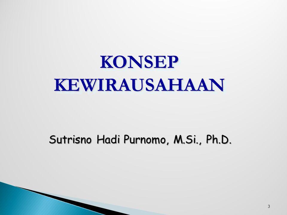 3 KONSEP KEWIRAUSAHAAN Sutrisno Hadi Purnomo, M.Si., Ph.D.
