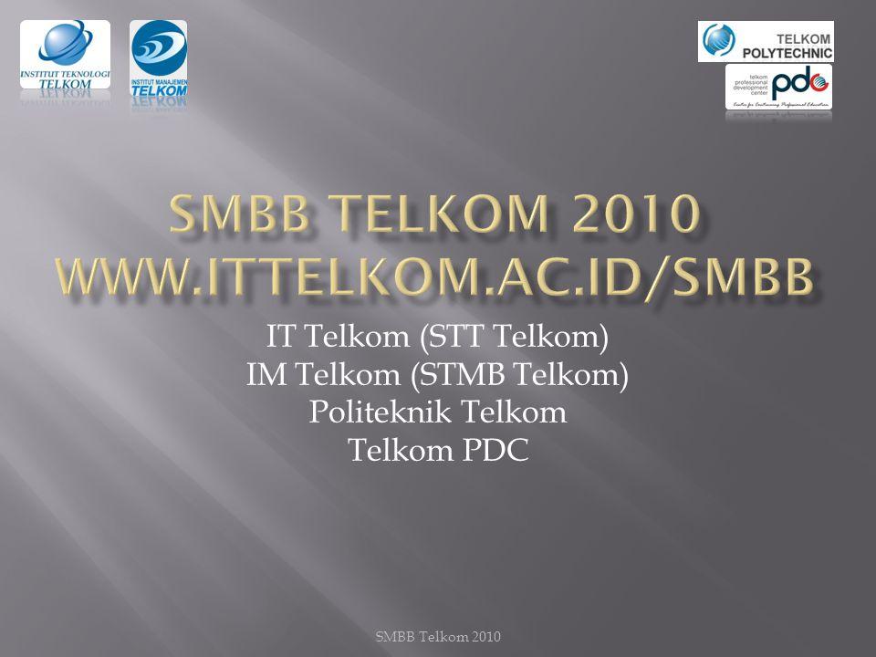 SMBB Telkom 2010 IT Telkom (STT Telkom) IM Telkom (STMB Telkom) Politeknik Telkom Telkom PDC