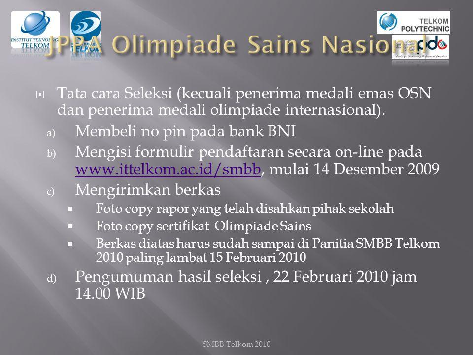  Tata cara Seleksi (kecuali penerima medali emas OSN dan penerima medali olimpiade internasional).