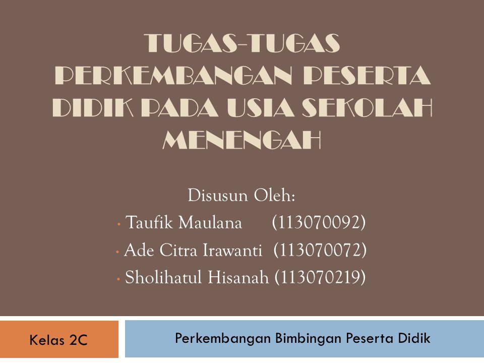 Materi Tugas-Tugas Perkembangan Peserta Didik Usia Sekolah Menengah (Remaja) Hukum-hukum Pertumbuhan dan Perkembangan Karakteristik Pertumbuhan dan Perkembangan Peserta Didik Usia Sekolah Menengah (Remaja)
