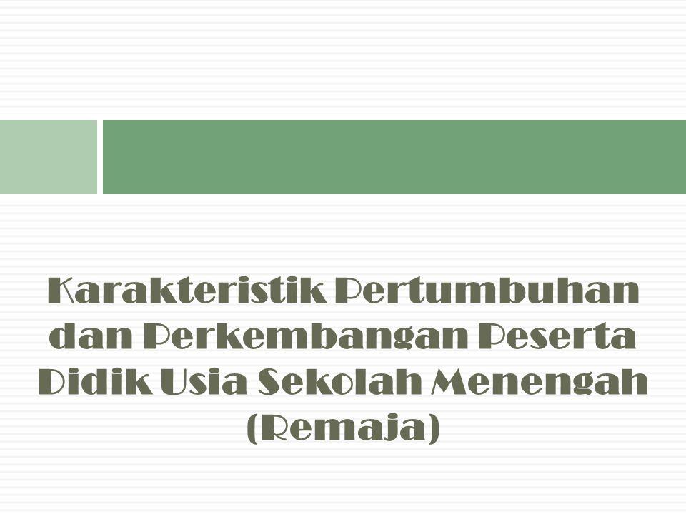 Karakteristik Remaja Menurut Berbagai Sudut Pandangan Menurut Hukum Ditinjau dari Sudut Perkembangan Fisik Menurut WHODitinjau dari Faktor Sosial Psikologis Definis Remaja untuk Masyarakat Indonesia