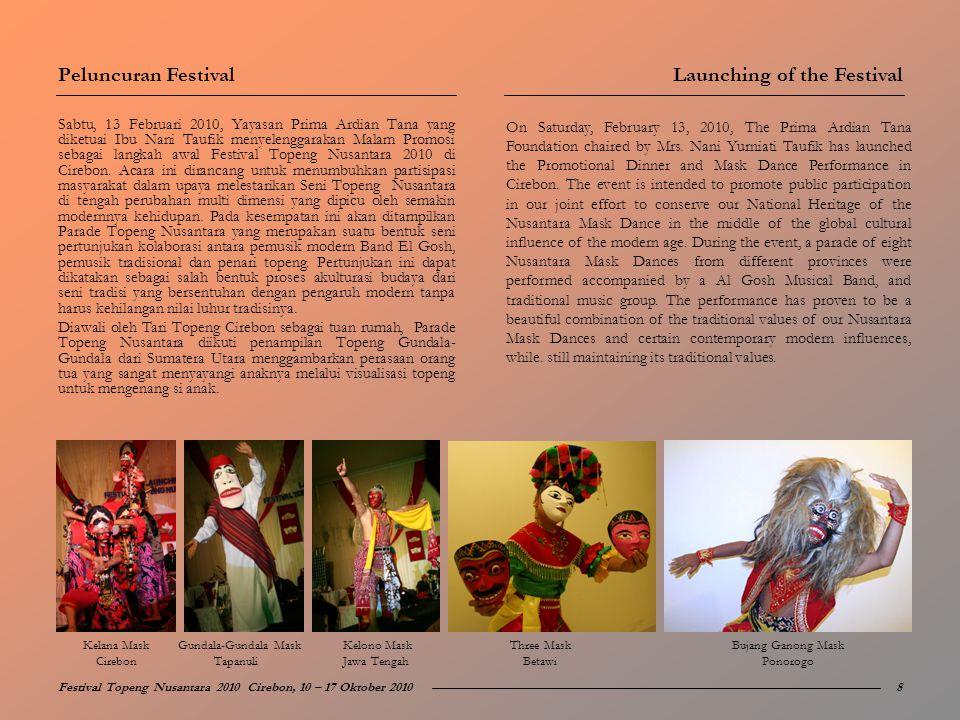 Sabtu, 13 Februari 2010, Yayasan Prima Ardian Tana yang diketuai Ibu Nani Taufik menyelenggarakan Malam Promosi sebagai langkah awal Festival Topeng N